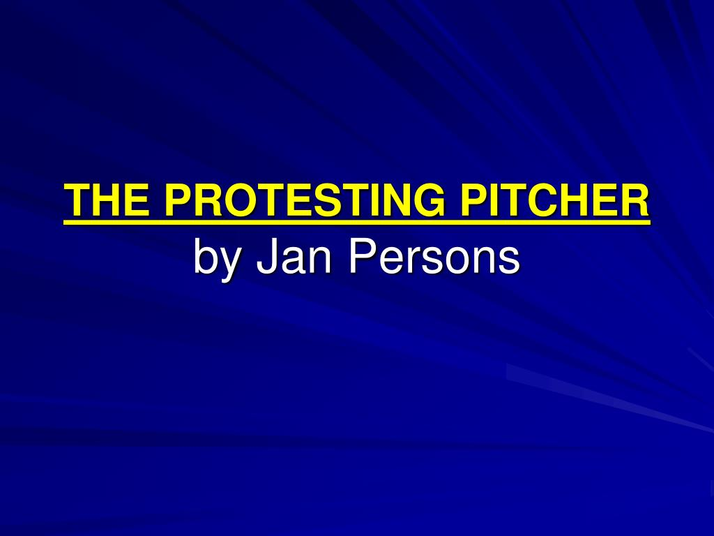 the protesting pitcher by jan persons l.