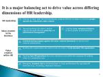 it is a major balancing act to drive value across differing dimensions of hr leadership