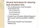 several techniques for reducing fault simulation time