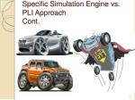 specific simulation engine vs pli approach cont