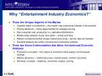 why entertainment industry economics