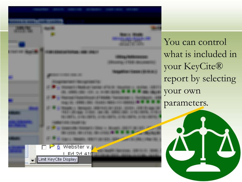 You can control what is included in your KeyCite® report by selecting your own parameters.