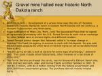 gravel mine halted near historic north dakota ranch