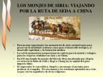 los monjes de siria viajando por la ruta de seda a china
