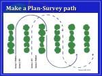 make a plan survey path