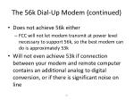 the 56k dial up modem continued