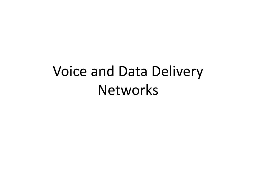 voice and data delivery networks l.