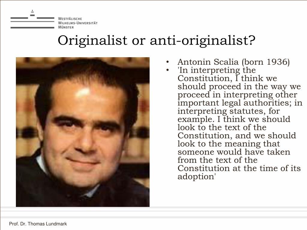 Originalist or anti-originalist?