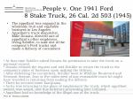 people v one 1941 ford 8 stake truck 26 cal 2d 503 1945117