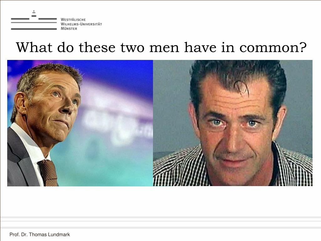 What do these two men have in common?