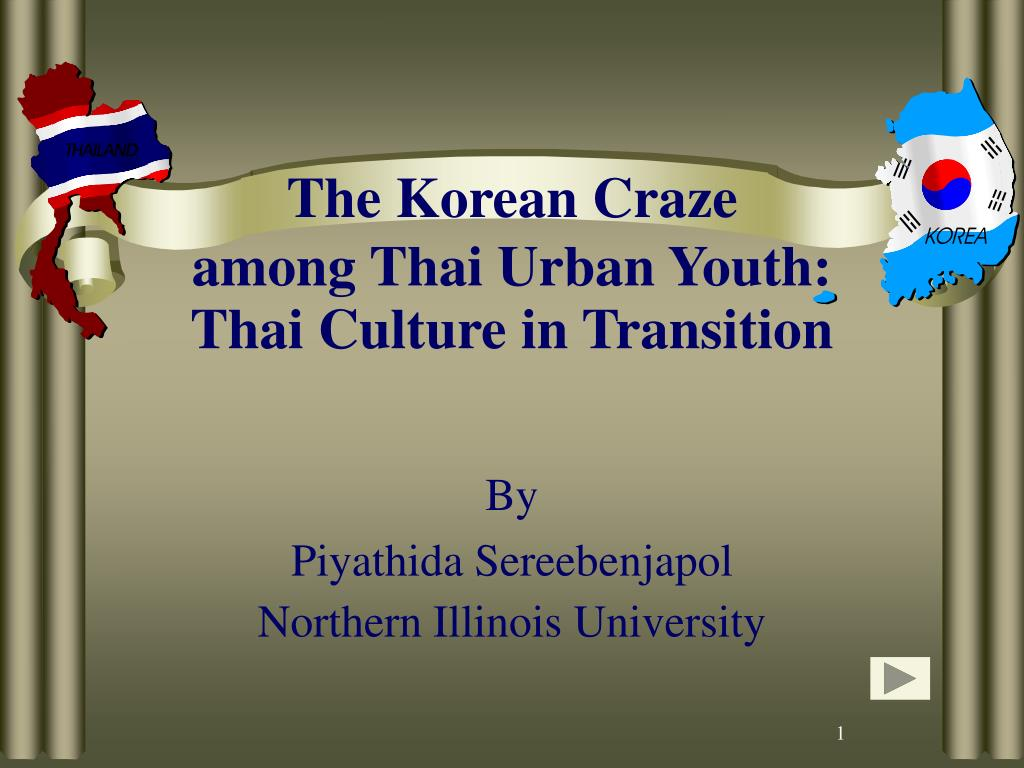 the korean craze among thai urban youth thai culture in transition l.