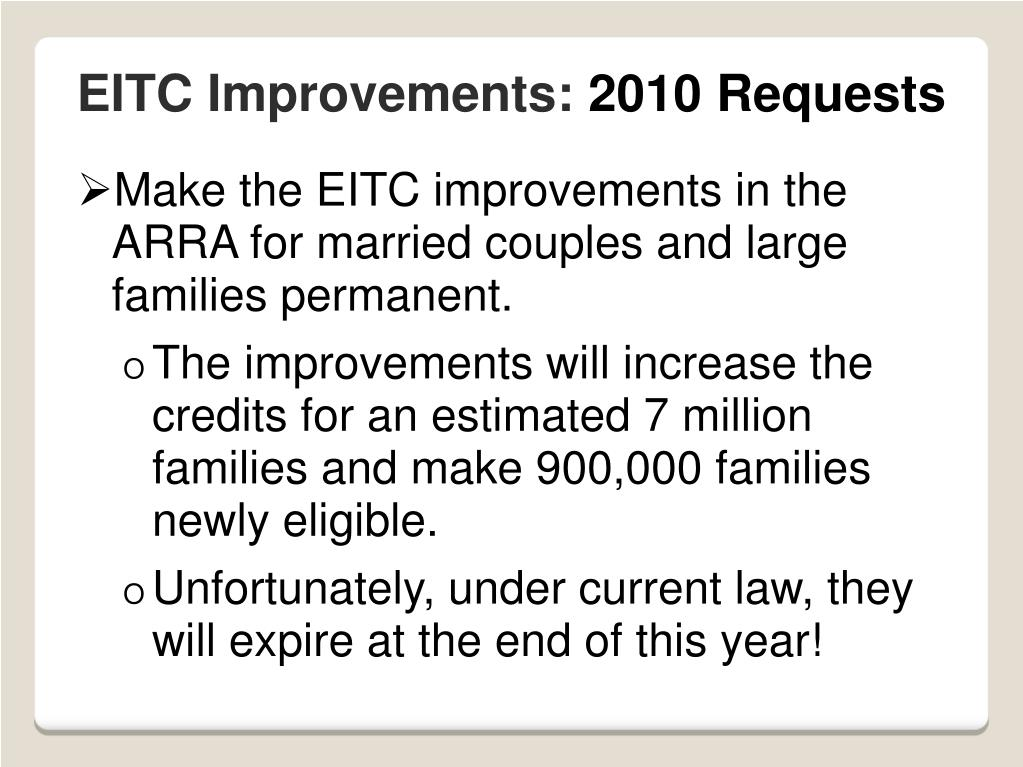 Make the EITC improvements in the ARRA for married couples and large families permanent.