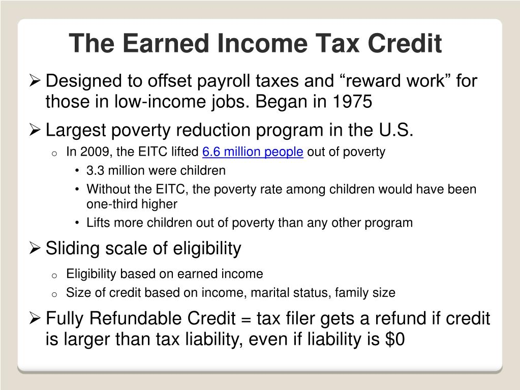 """Designed to offset payroll taxes and """"reward work"""" for those in low-income jobs. Began in 1975"""