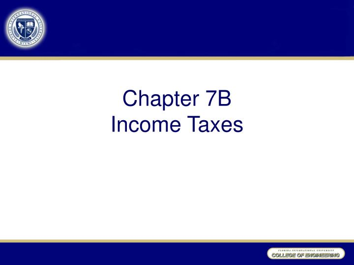 Chapter 7b income taxes