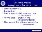 economic analysis taking income tax into account
