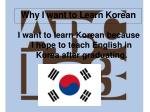 why i want to learn korean
