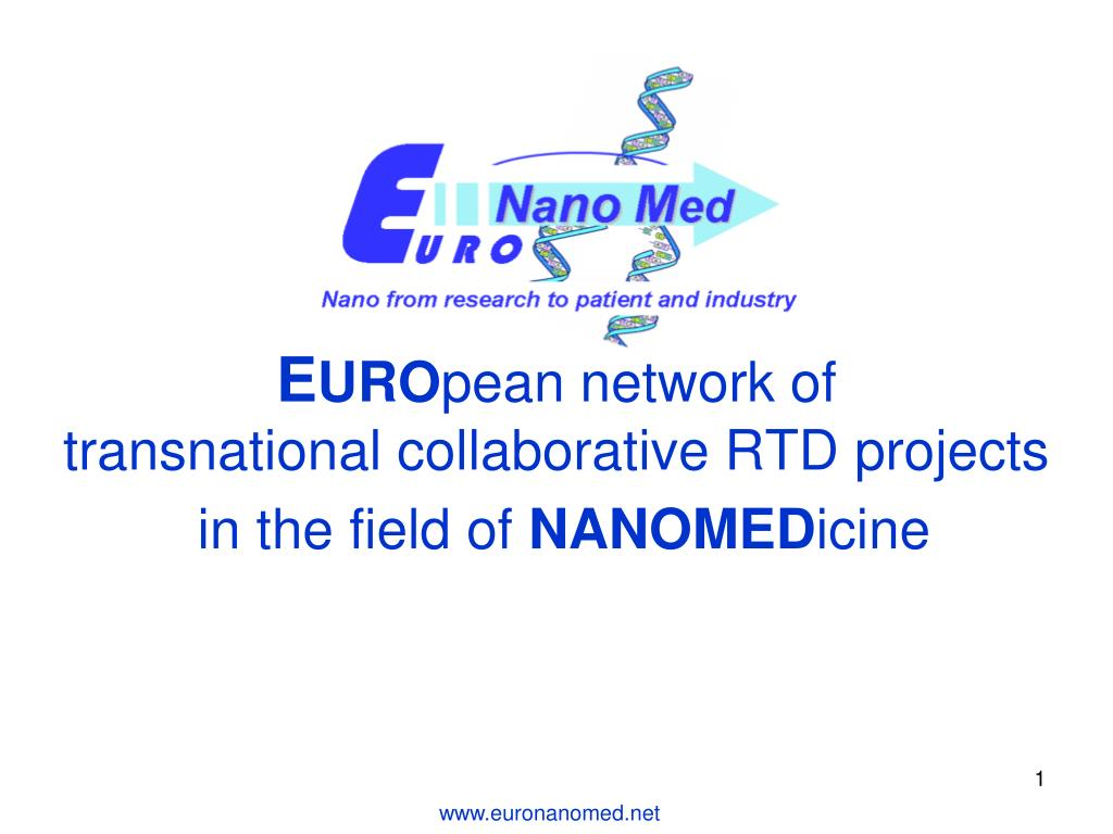 e uro pean network of transnational collaborative rtd projects in the field of nanomed icine l.