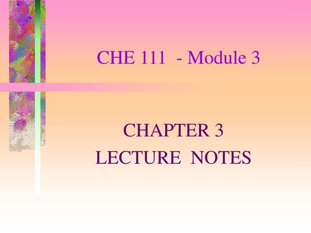 che 111 module 3 l.