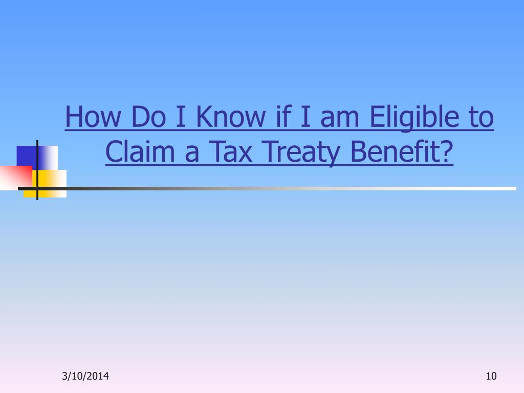 How Do I Know if I am Eligible to Claim a Tax Treaty Benefit?