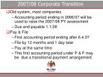 2007 08 corporate transition