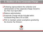 5 abolition of the corporate charge