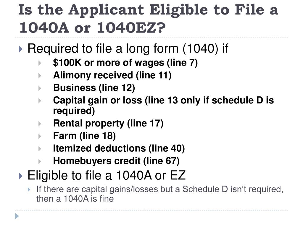 Is the Applicant Eligible to File a 1040A or 1040EZ?