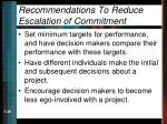 recommendations to reduce escalation of commitment