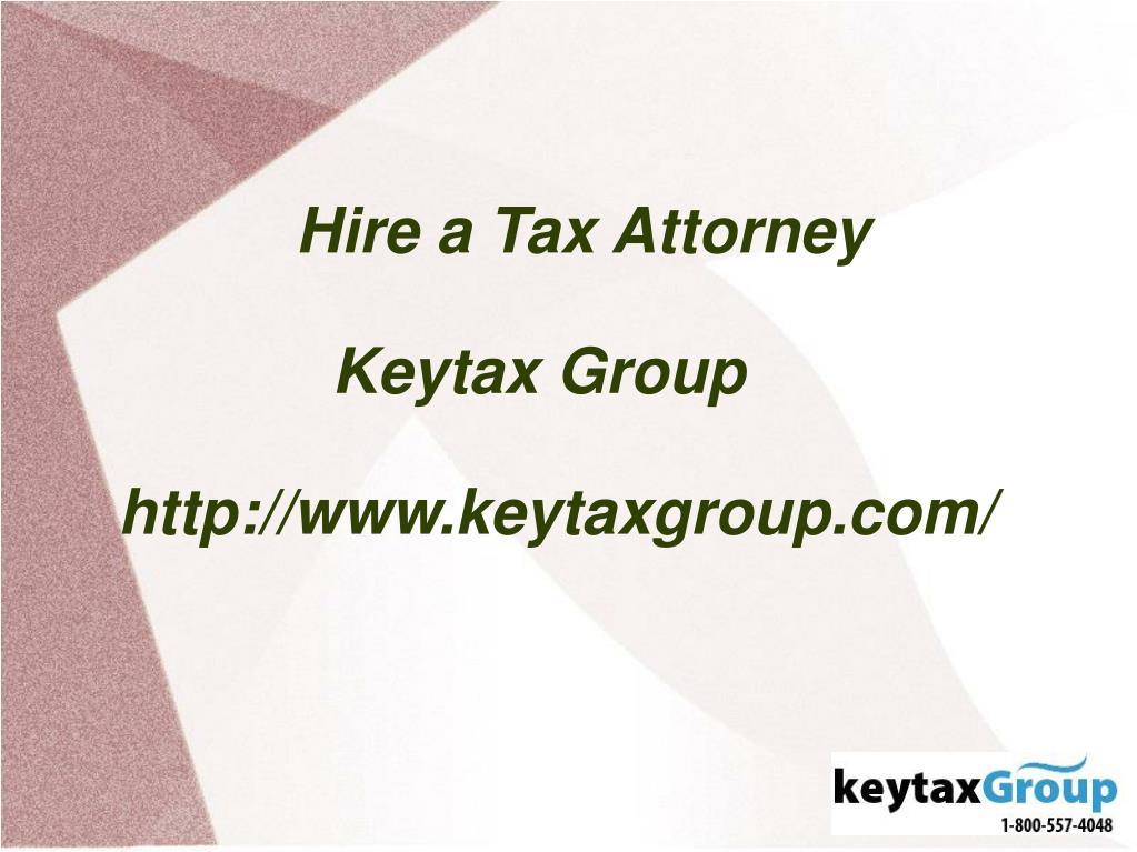 hire a tax attorney keytax group http www keytaxgroup com l.