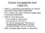 a j zan orsz g p t s vei 1953 57