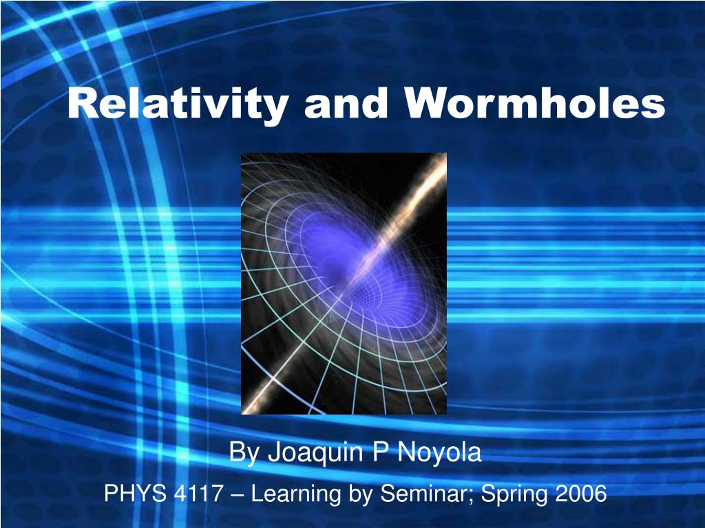 relativity and wormholes l.