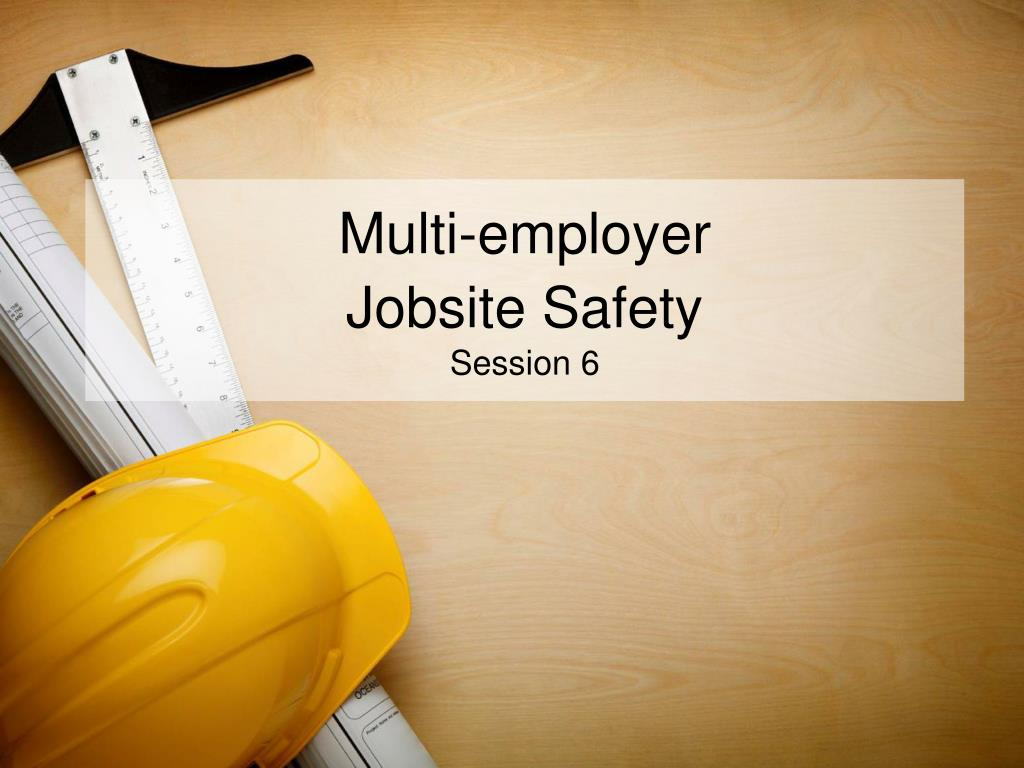multi employer jobsite safety session 6 l.