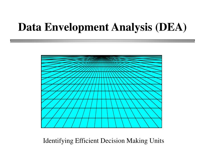 efficiency measurement and data envelopment analysis The measurement of relative efficiency where there handbook of research on strategic performance management and measurement using data envelopment analysis.