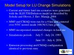 model setup for lu change simulations