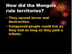 how did the mongols rule territories