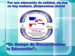 es tiempo de descentralizar la educaci n