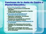 funciones de la junta de centro o plantel educativo