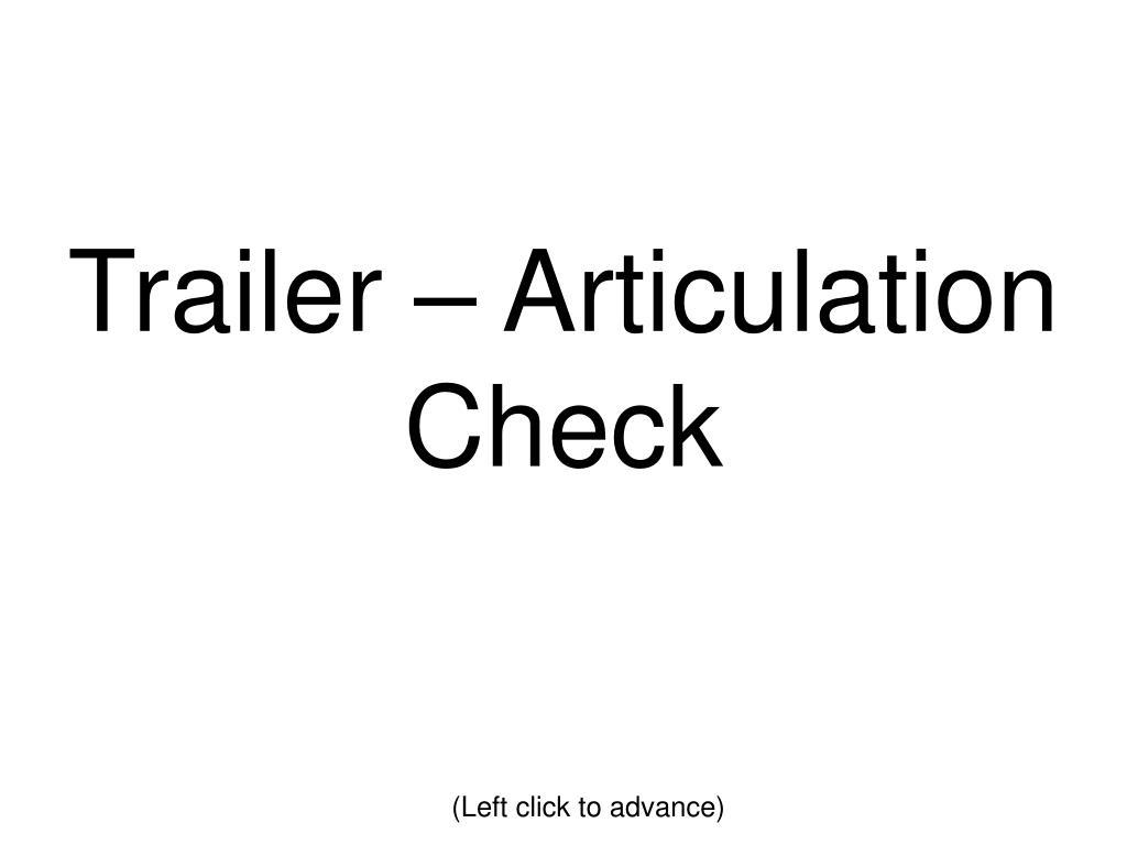 Trailer – Articulation Check