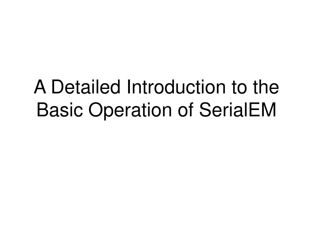 a detailed introduction to the basic operation of serialem l.