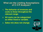 what are the limiting assumptions of c v p analysis