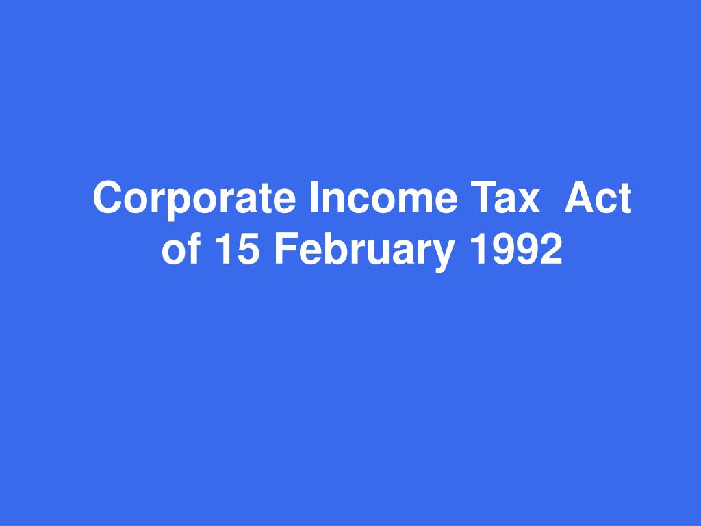 Corporate Income Tax  Act of 15 February 1992
