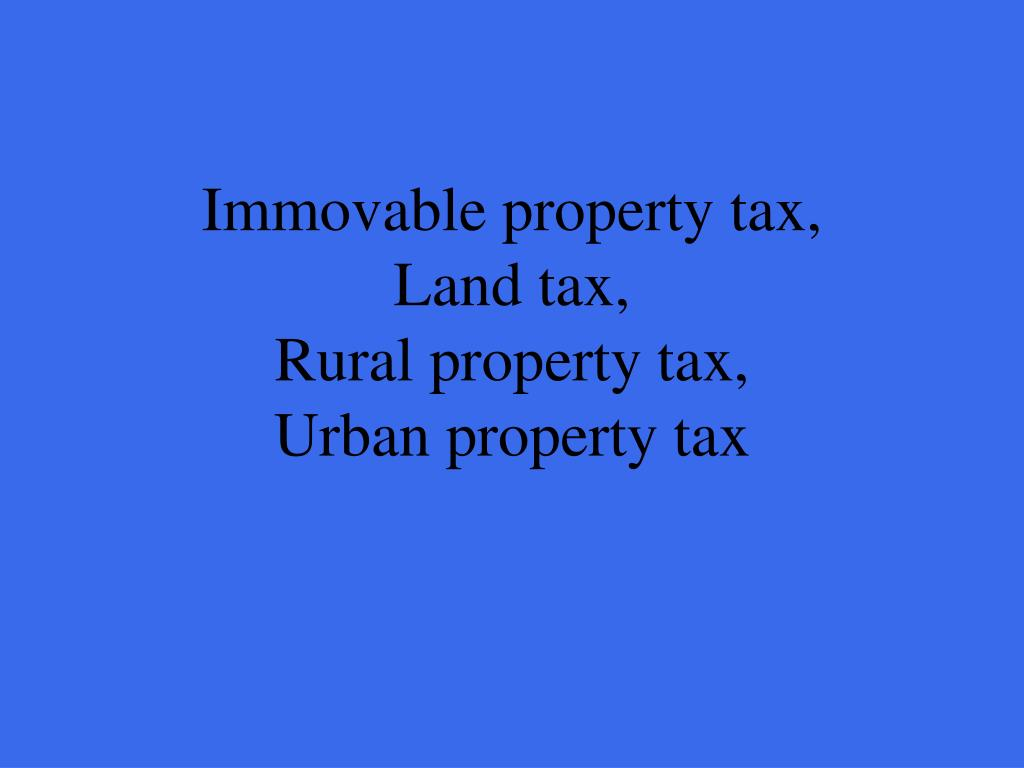 Immovable property tax,