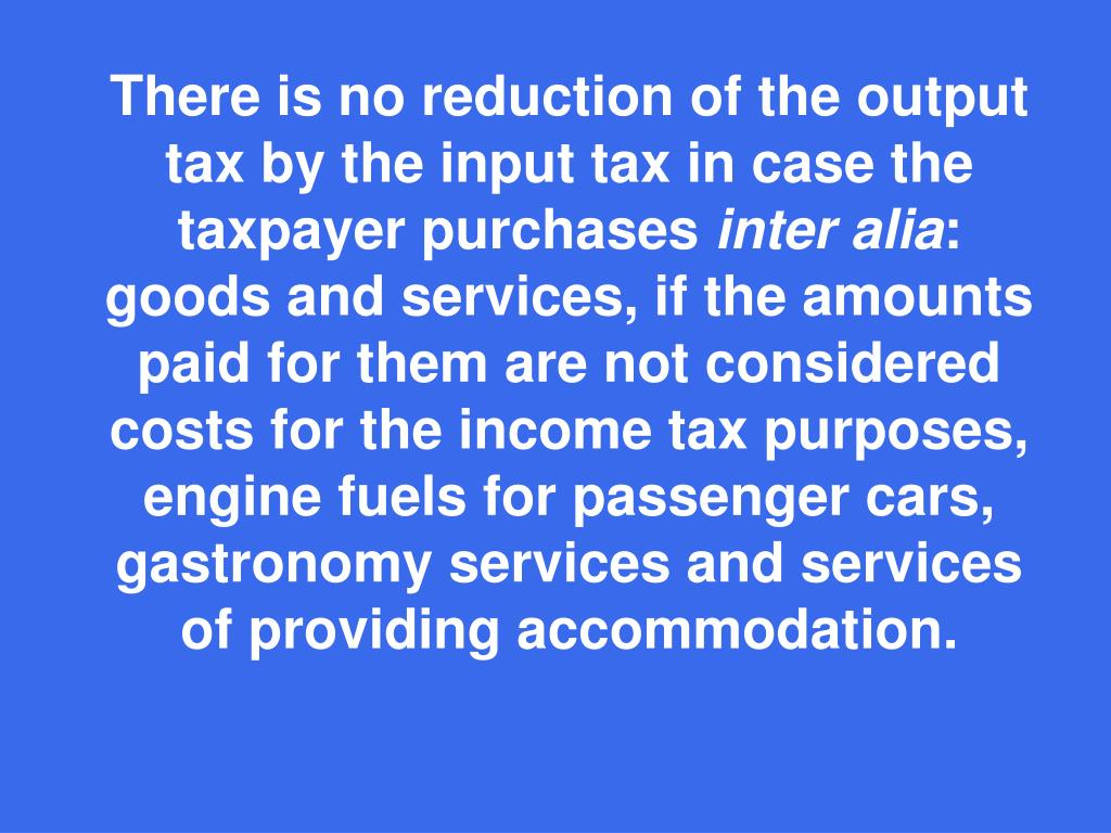There is no reduction of the output tax by the input tax in case