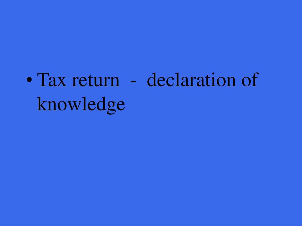 Tax return  -  declaration of knowledge