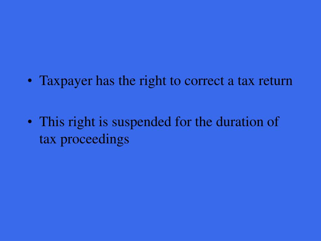Taxpayer has the right to correct a tax return