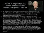 atkins v virginia 2002 justice john paul stevens delivered the opinion of the court