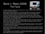 baze v rees 2008 the facts