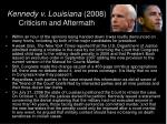kennedy v louisiana 2008 criticism and aftermath