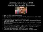 kennedy v louisiana 2008 justice samuel alito dissenting