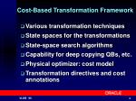 cost based transformation framework