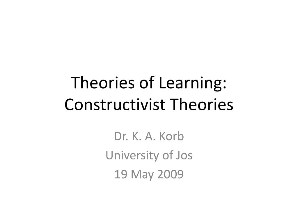 theories of learning constructivist theories l.
